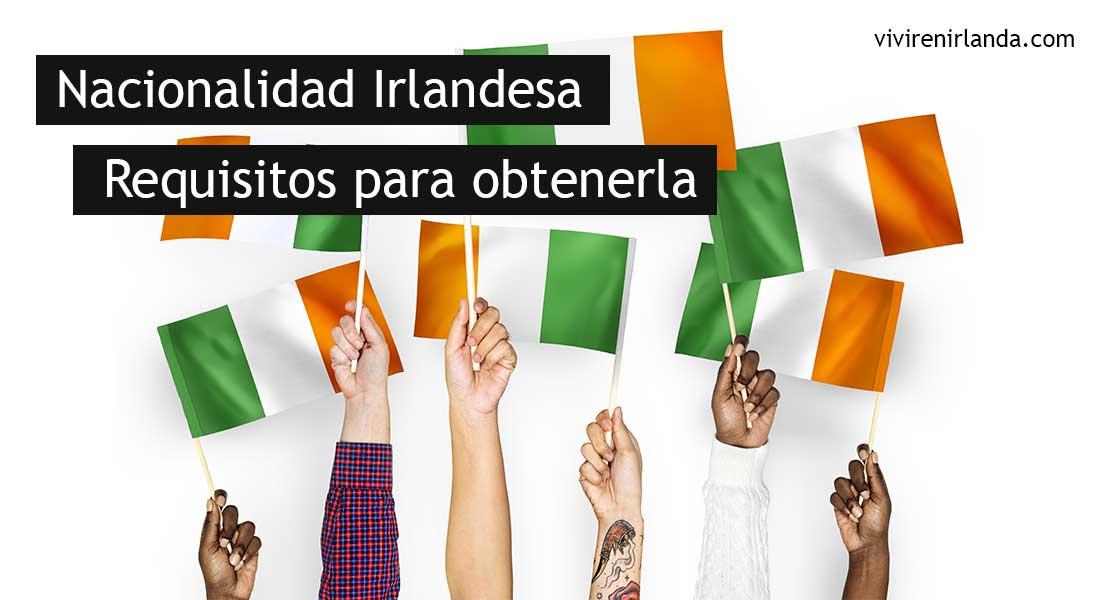 Obtener La Nacionalidad Irlandesa Requisitos Y Documentos Necesarios